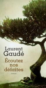 Ecoutez nos défaites, Laurent Gaudé