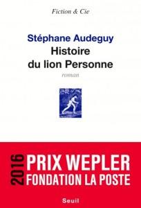 Histoire du lion Personne, Stéphane Audeguy