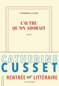 L'autre qu'on adorait, Catherine Cusset