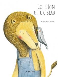 Le Lion et l'Oiseau, Marianne Dubuc