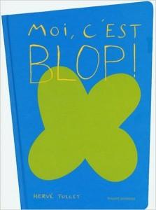 Moi, c'est Blop !, Hervé Tullet