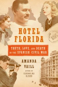 hotel florida: truth, love, and death in the spanish civil…