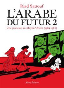 L'arabe du futur ; une jeunesse au moyen-orient (1978-1984) t.2
