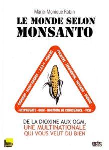 le monde selon monsanto ; de la dioxine aux ogm,…