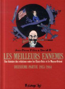 Les meilleurs ennemis ; une histoire des relations entre les etats-unis et le moyen-orient t.2 ; 1953-1984