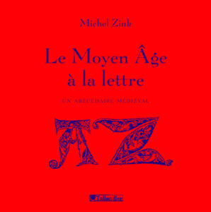 le moyen age a la lettre un abecedaire medieval